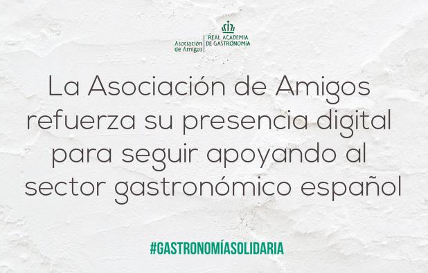 La Asociación de Amigos refuerza su presencia digital para seguir apoyando al sector gastronómico español